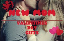 Valentine's Day Gift Ideas for New Mums